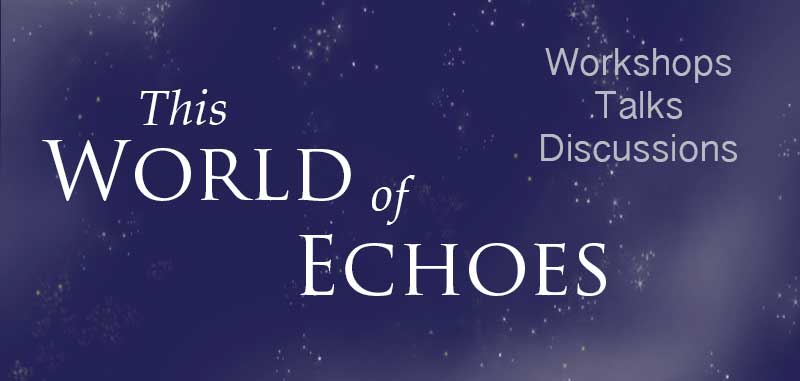 This World of Echoes Workshop Image